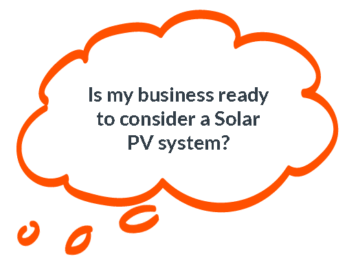 Is my business ready to consider a Solar PV System?